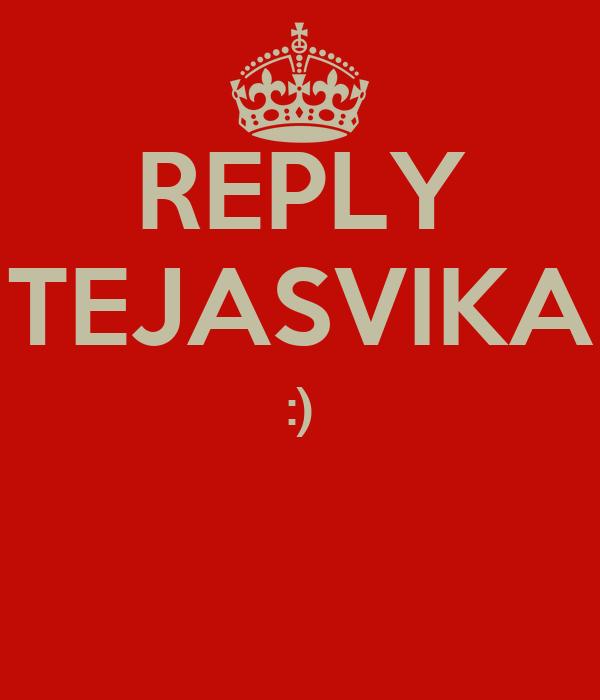 REPLY TEJASVIKA :)