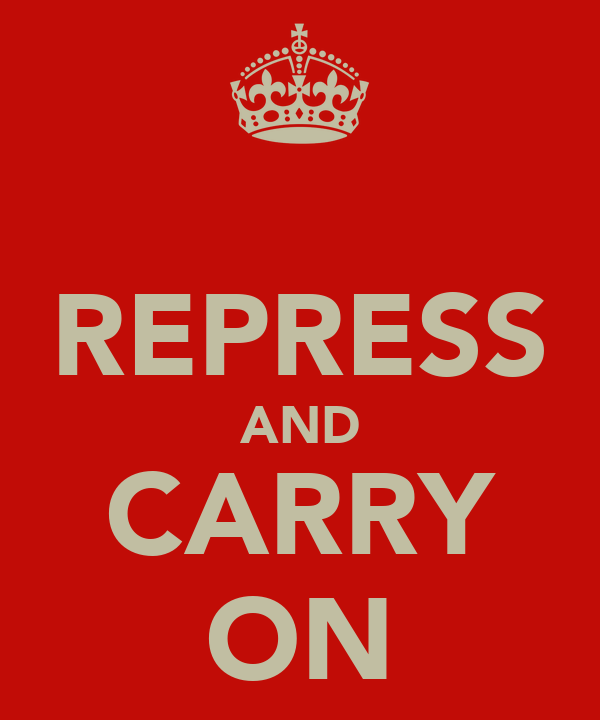 REPRESS AND CARRY ON