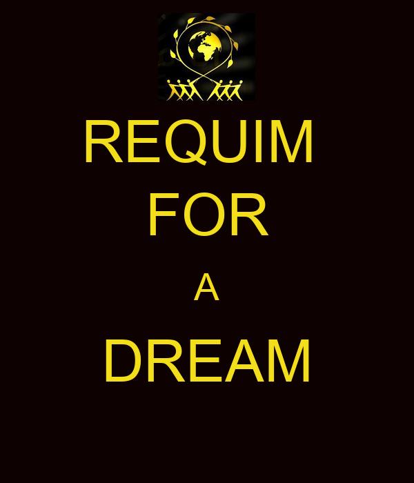 REQUIM  FOR A DREAM