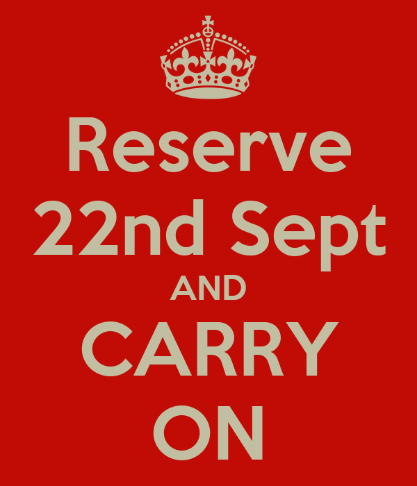 Reserve 22nd Sept AND CARRY ON