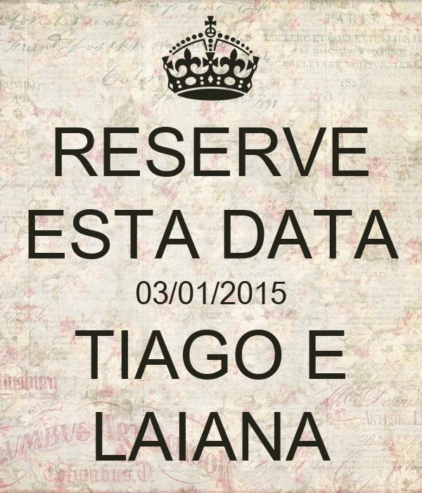 RESERVE ESTA DATA 03/01/2015 TIAGO E LAIANA