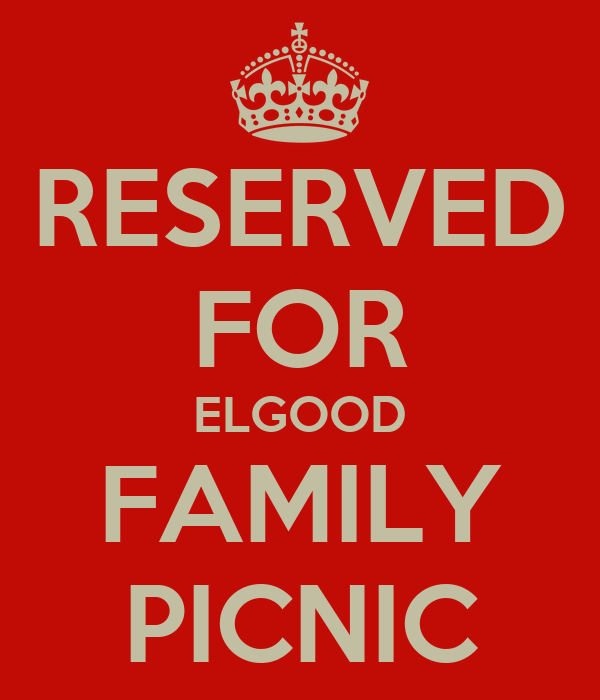 RESERVED FOR ELGOOD FAMILY PICNIC