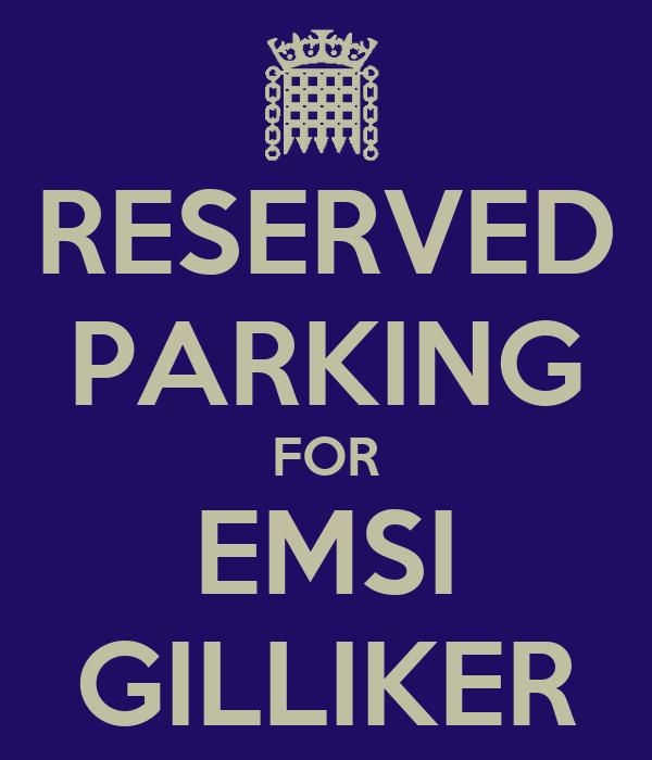 RESERVED PARKING FOR EMSI GILLIKER