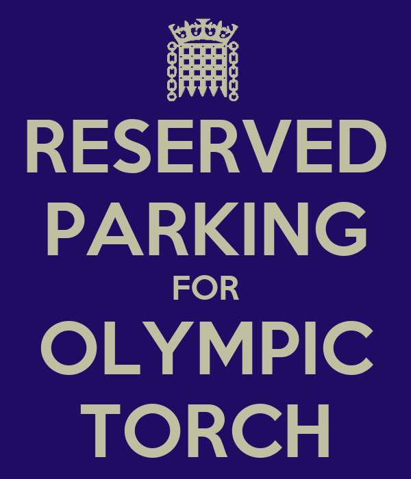 RESERVED PARKING FOR OLYMPIC TORCH