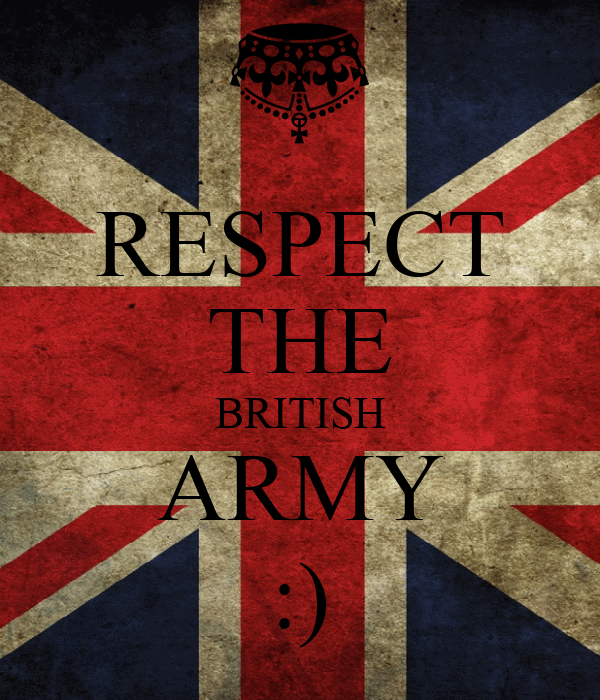 RESPECT THE BRITISH ARMY :)