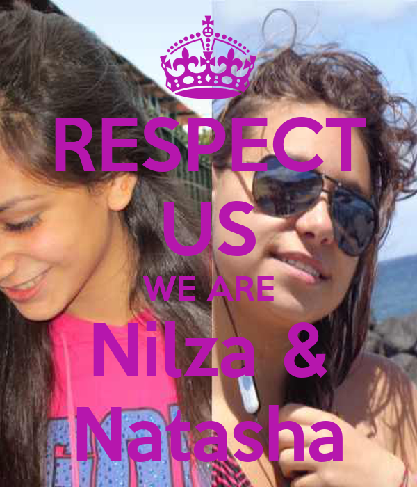 RESPECT US WE ARE Nilza & Natasha