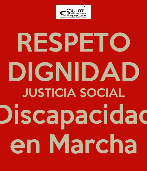 RESPETO DIGNIDAD JUSTICIA SOCIAL Discapacidad en Marcha