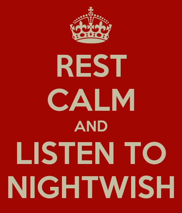 REST CALM AND LISTEN TO NIGHTWISH
