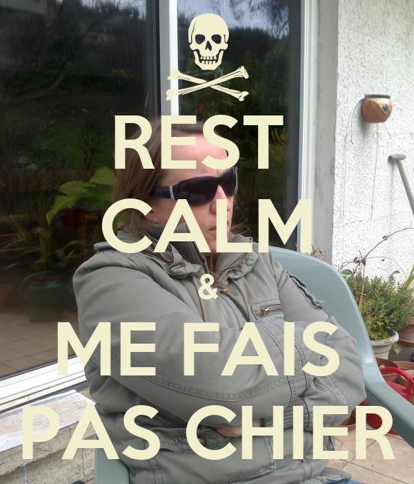 REST  CALM & ME FAIS  PAS CHIER