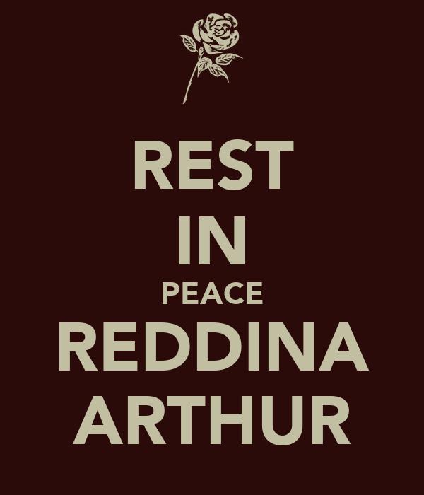 REST IN PEACE REDDINA ARTHUR