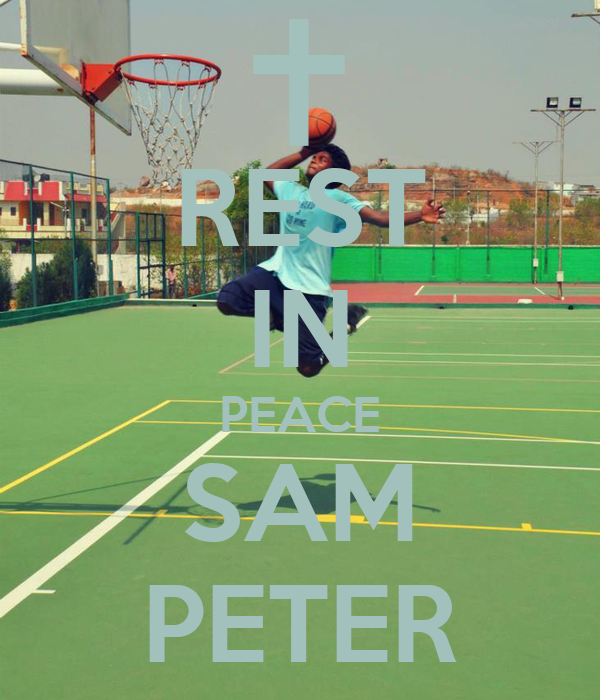 REST IN PEACE SAM PETER