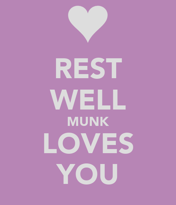 REST WELL MUNK LOVES YOU