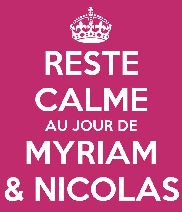 RESTE CALME AU JOUR DE MYRIAM & NICOLAS