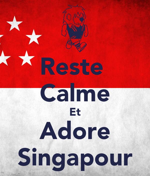 Reste  Calme Et Adore Singapour