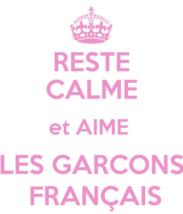 RESTE CALME et AIME  LES GARCONS  FRANÇAIS