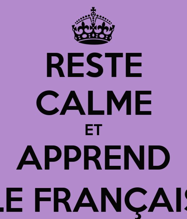 RESTE CALME ET APPREND LE FRANÇAIS