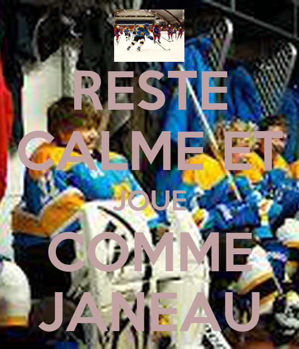 RESTE CALME ET JOUE COMME JANEAU