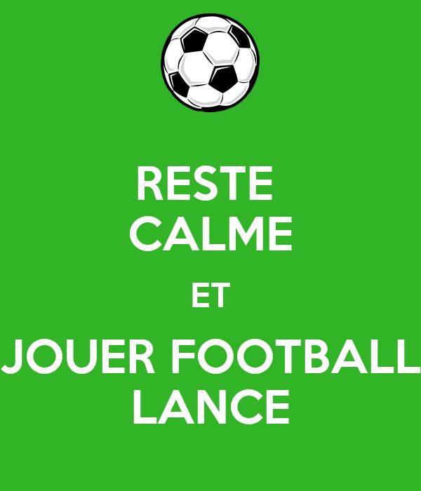 RESTE  CALME ET JOUER FOOTBALL LANCE
