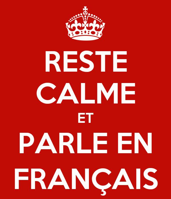 RESTE CALME ET PARLE EN FRANÇAIS