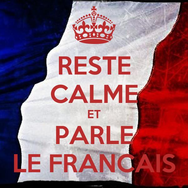 RESTE CALME ET PARLE LE FRANCAIS