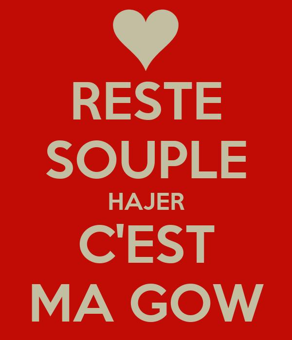 RESTE SOUPLE HAJER C'EST MA GOW