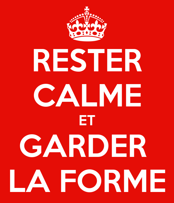 RESTER CALME ET GARDER  LA FORME