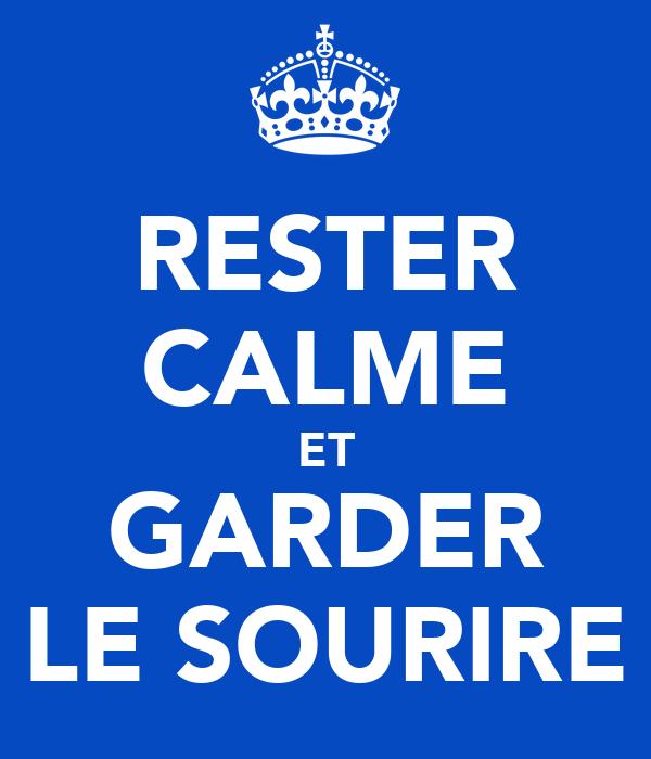 RESTER CALME ET GARDER LE SOURIRE
