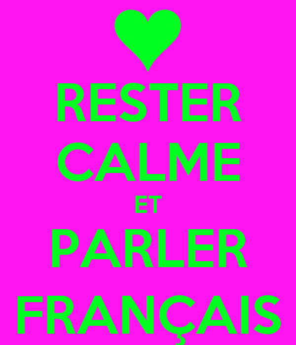 RESTER CALME ET PARLER FRANÇAIS