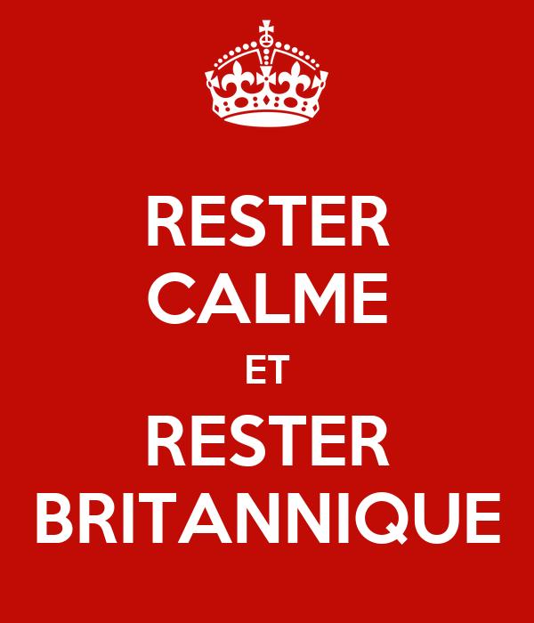 RESTER CALME ET RESTER BRITANNIQUE