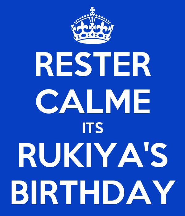 RESTER CALME ITS RUKIYA'S BIRTHDAY