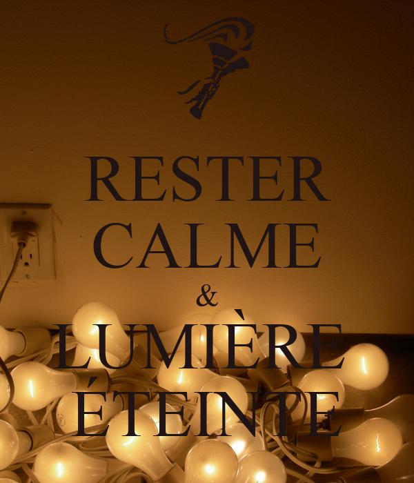 RESTER CALME & LUMIÈRE  ÉTEINTE