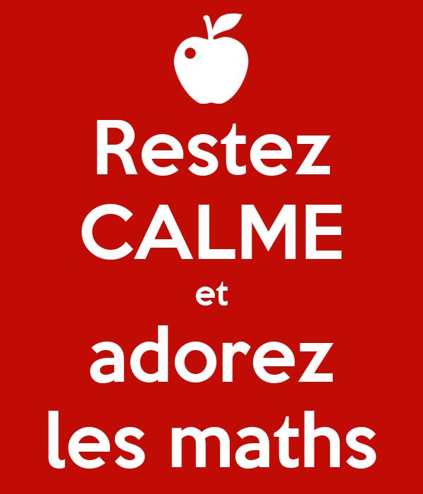 Restez CALME et adorez les maths