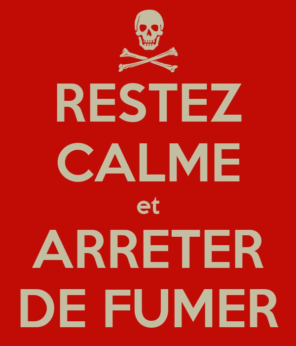 RESTEZ CALME et ARRETER DE FUMER