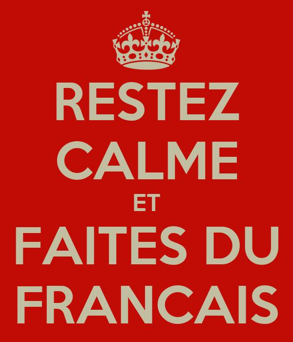 RESTEZ CALME ET FAITES DU FRANCAIS