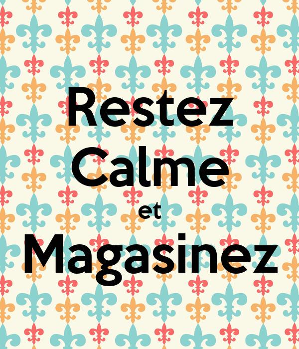 Restez Calme et Magasinez