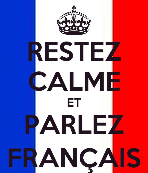 RESTEZ CALME ET PARLEZ FRANÇAIS