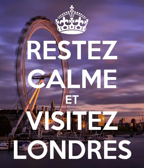 RESTEZ CALME ET VISITEZ LONDRES