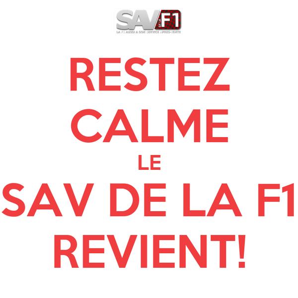 RESTEZ CALME LE SAV DE LA F1 REVIENT!