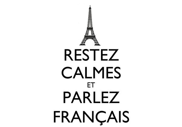 RESTEZ CALMES ET PARLEZ FRANÇAIS