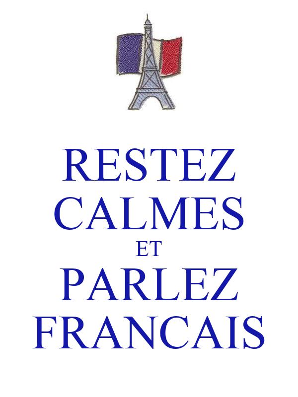 RESTEZ CALMES ET PARLEZ FRANCAIS