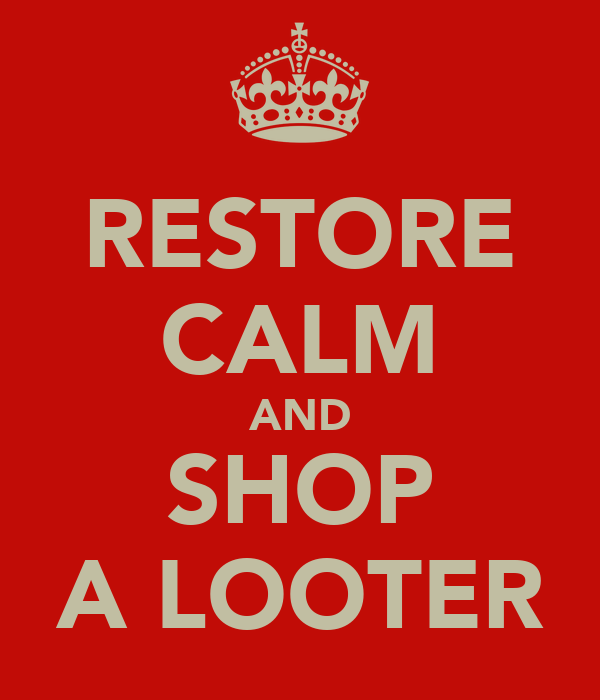 RESTORE CALM AND SHOP A LOOTER