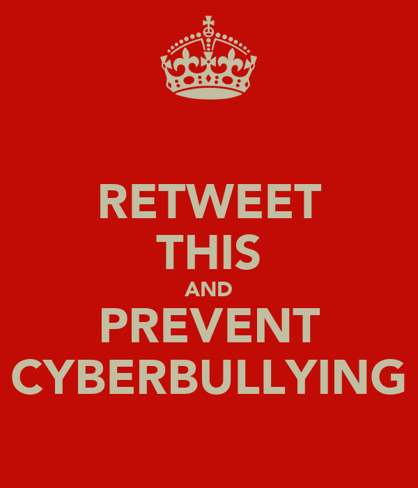 RETWEET THIS AND PREVENT CYBERBULLYING