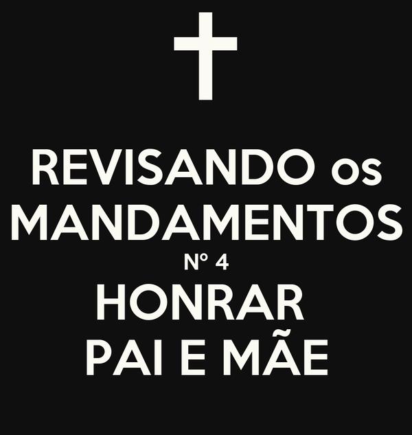REVISANDO os MANDAMENTOS Nº 4 HONRAR  PAI E MÃE