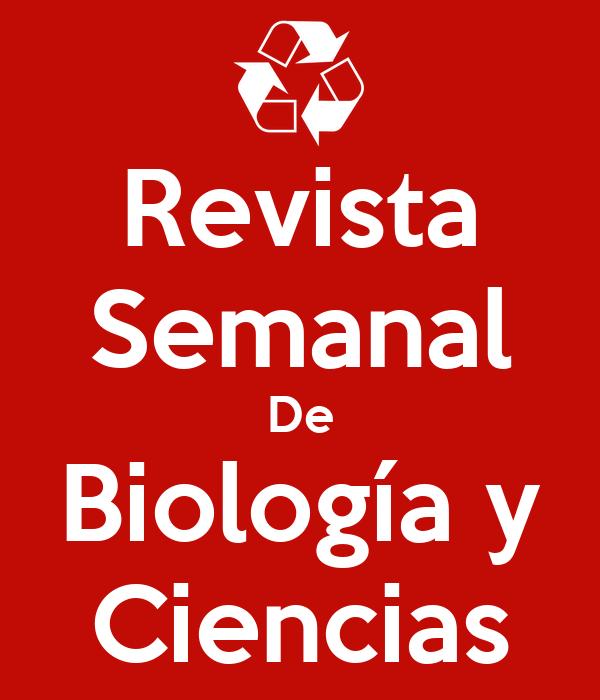 Revista Semanal De Biología y Ciencias