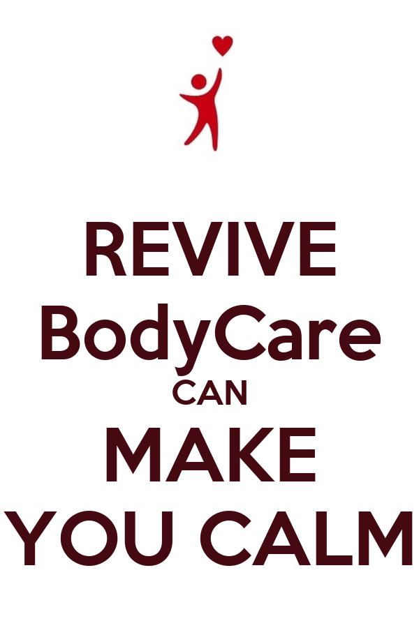 REVIVE BodyCare CAN MAKE YOU CALM