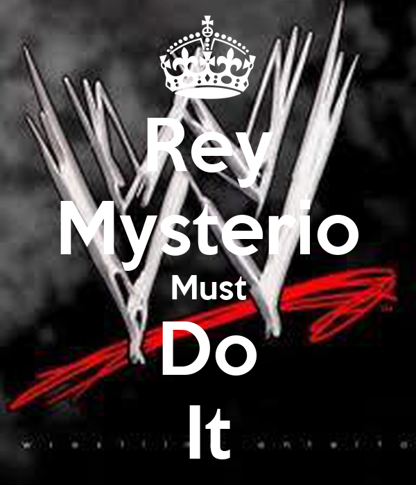 Rey Mysterio Must Do It