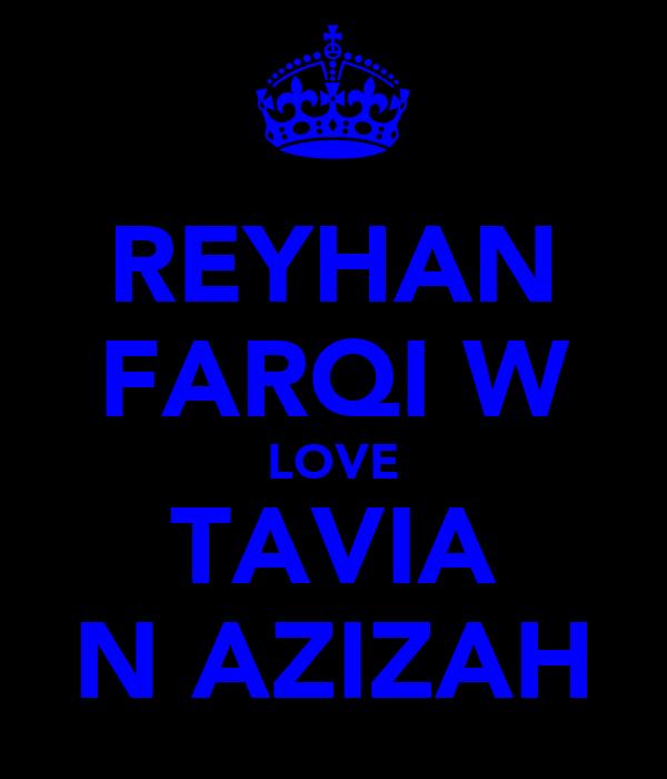 REYHAN FARQI W LOVE TAVIA N AZIZAH