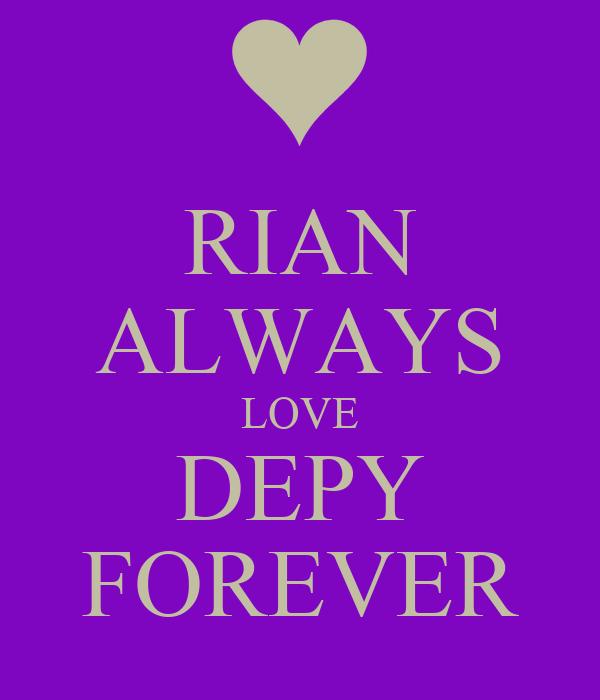 RIAN ALWAYS LOVE DEPY FOREVER