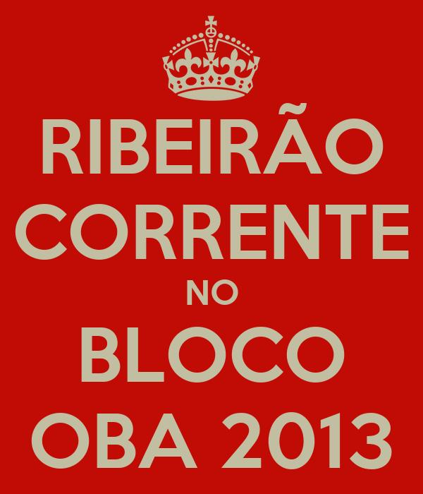 RIBEIRÃO CORRENTE NO BLOCO OBA 2013