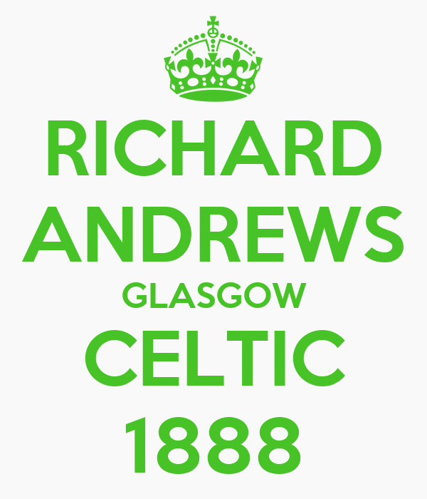 RICHARD ANDREWS GLASGOW CELTIC 1888